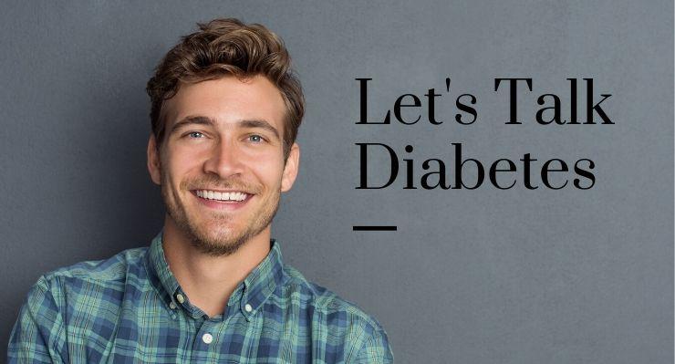 Let's talk diabetes.