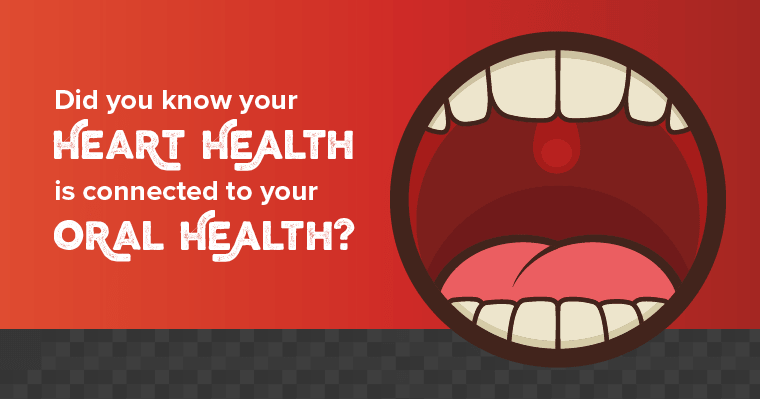 Your heart health is connected to your oral health