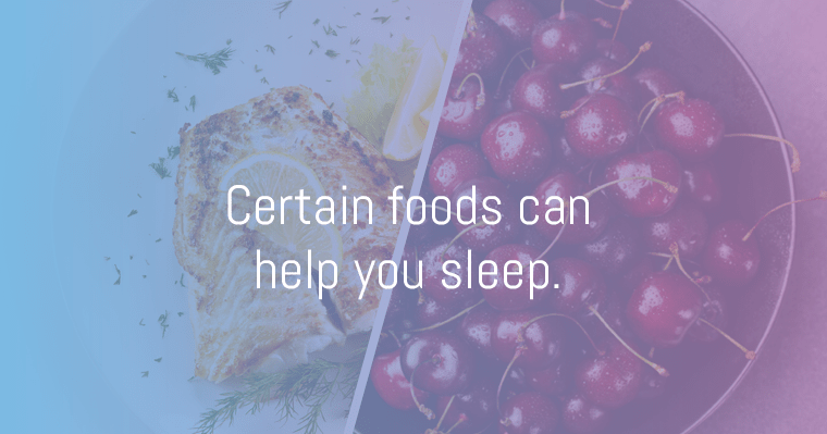 Certain foods can help you sleep