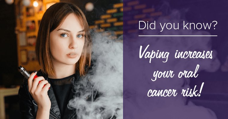 Vaping increases your oral cancer risk